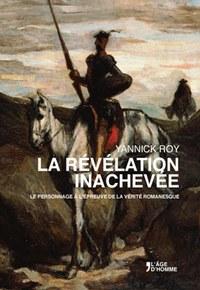 Y. Roy, La Révélation inachevée. Le personnage à l'épreuve de la vérité romanesque