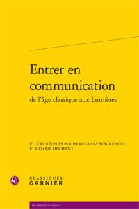 P.-Y Beaurepaire & H. Hermant (dir.), Entrer en communication de l'âge classique aux Lumières