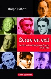 R. Schor, Ecrire en exil. Les écrivains étrangers en France (1919-1939)