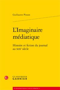 G. Pinson, L'Imaginaire médiatique - Histoire et fiction du journal au XIXe siècle