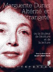 N. Limam-Tnani (dir.), Marguerite Duras - Altérité et étrangeté ou la douleur de l'écriture et de la lecture