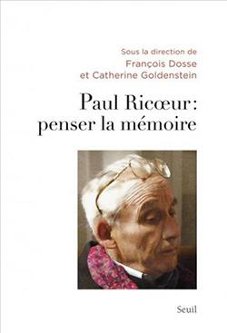 Fr. Dosse & C. Goldenstein (dir.), Paul Ricoeur : penser la mémoire