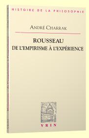 A. Charrak, Rousseau. De l'empirisme à l'expérience
