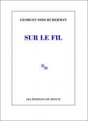 G. Didi-Huberman, Sur le fil