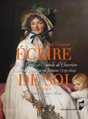 M. de Coüasnon, Écrire de soi. Mme de Genlis et Isabelle de Charrière. L'autorité féminine en fictions (1793-1804)