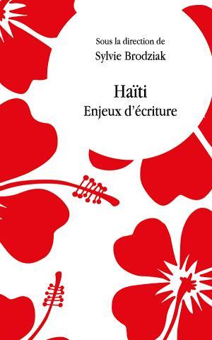 S. Brodziak (dir.), Haïti. Enjeux d'écriture