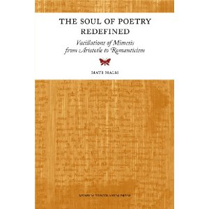M. Malm, The Soul of Poetry Redefined - Vacillations of Mimesis from Aristotle to Romanticism