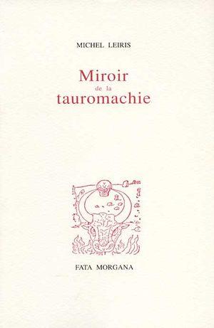M. Leiris, Miroir de la tauromachie (rééd.)