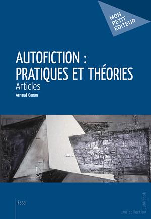 A. Genon, Autofiction : pratiques et théories