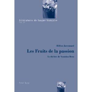 H. Jaccomard, Les Fruits de la passion. Le théâtre de Yasmina Reza
