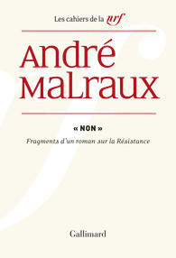A. Malraux, Non. Fragments d'un roman sur la résistance (inédit)