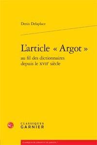 D. Delaplace, L'article «Argot» au fil des dictionnaires depuis le XVIIe siècle