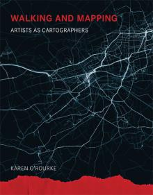 K. O'Rourke, Walking and Mapping: Artists as Cartographers