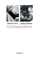 Correspondance Michel Leiris-Jacques Baron