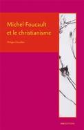 Ph. Chevallier, Michel Foucault et le christianisme