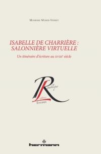 M. Moser-Verrey, Isabelle de Charrière : salonnière virtuelle. Un itinéraire d'écriture au XVIIIe s.