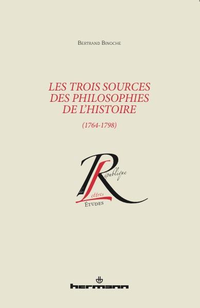 B. Binoche, Les trois sources des philosophies de l'histoire (1764-1798)