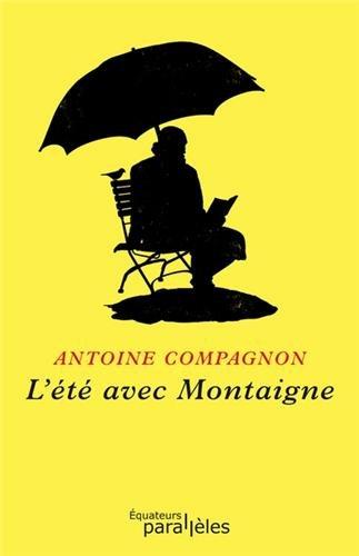 A. Compagnon, L'Été avec Montaigne