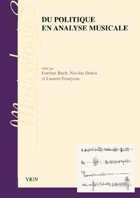 E. Buch, N. Donin & L. Feneyrou (dir.), Du politique en analyse musicale