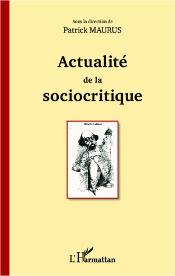 P. Maurus et P. Popovic (dir.), Actualité de la sociocritique
