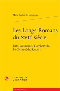 M.-G. Lallemand, Les Longs Romans du XVIIe siècle