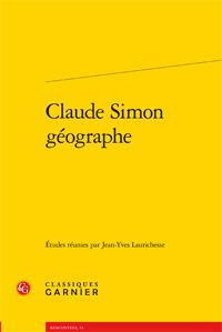 J.Y. Laurichesse (dir.), Claude Simon géographe