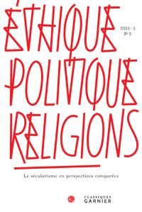 Éthique, politique, religions, 2013-1, n° 2 :