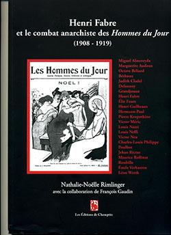 Henri Fabre et le combat anarchiste des Hommes du Jour (1908-1919) (N.-N. Rimlinger & Fr. Gaudin, éd.)