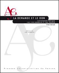 Y. Inizan, La Demande et le don - L'Attestation poétique chez Yves Bonnefoy et Paul Ricœur