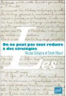 N. Schapira, D. Ribard (dir.), On ne peut pas tout réduire à des stratégies