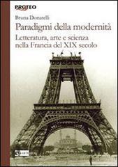 Br. Donatelli, Paradigmi della modernità. Letteratura, arte e scienza nella Francia del XIX secolo