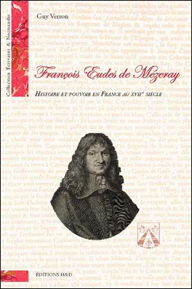 G. Verron, François Eudes de Mézeray, historiographe de France, de l'Académie française