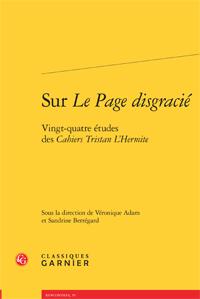 V. Adam & S. Berrégard (dir.), Sur Le Page disgracié. Vingt-quatre études des Cahiers Tristan L'Hermite
