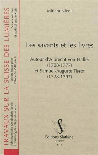 M. Nicoli, Les savants et les livres. Autour d'Albrecht von Haller et Samuel-Auguste Tissot