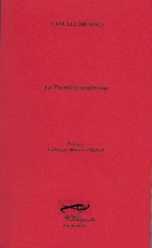 Catulle Mendes, La Première maîtresse