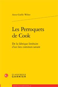 A.-G. Weber, Les Perroquets de Cook. De la fabrique littéraire d'un lieu commun savant