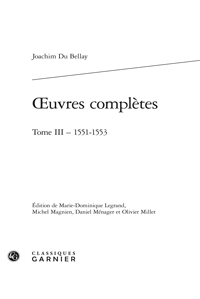 J. Du Bellay, Œuvres complètes.Tome III - 1551-1553 (M.-D. Legrand et alii éd.)