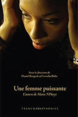 D. Bengsch & C. Ruhe (dir.), Une femme puissante. L'œuvre de Marie N'Diaye