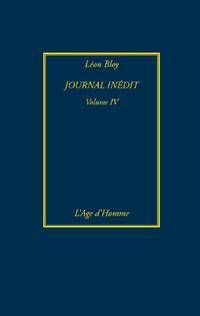 L. Bloy, Journal inédit (1908-1911), vol. 4