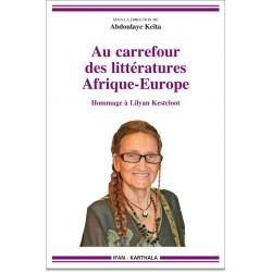 A. Keïta (dir.), Au carrefour des littératures Afrique-Europe - Hommage à Lilyan Kesteloot