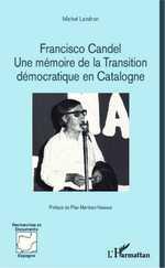 M. Landron, Francisco Candel - Une mémoire de la Transition démocratique en Catalogne