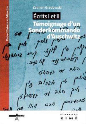 Z. Gradowski, Écrits I et II – Témoignage d'un Sonderkommando d'Auschwitz (Ph. Mesnard éd.)