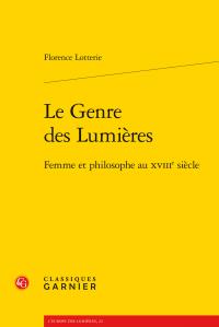 F. Lotterie, Le Genre des Lumières. Femme et philosophe au XVIIIe siècle