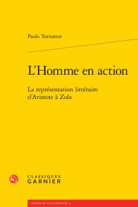 P. Tortonese, L'Homme en action. La représentation littéraire d'Aristote à Zola