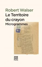 R. Walser, Le Territoire du crayon. Microgrammes