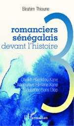 B. Thioune, Trois romanciers sénégalais devant l'Histoire - Cheikh Hamidou Kane, Abdoulaye Elimane Kane et Boubacar Boris Diop