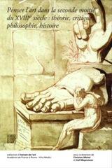 C. Michel et C. Magnusson (dir.), Penser l'art dans la seconde moitié du XVIIIe siècle: théorie, critique, philosophie, histoire
