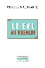 C. Malaparte, Le Bal au Kremlin