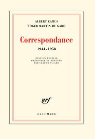 A. Camus - R. Martin du Gard, Correspondance (1944-1958)
