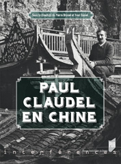 P. Brunel & Y. Daniel (dir.), Paul Claudel en Chine